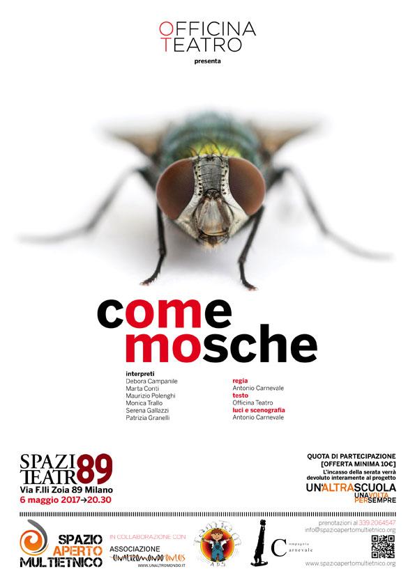 6 Maggio Spazio Teatro 89: Officina Teatro presenta lo spettacolo Come Mosche